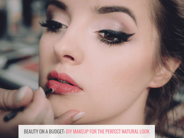 Beauty on a Budget: DIY makeup for the perfect natural look
