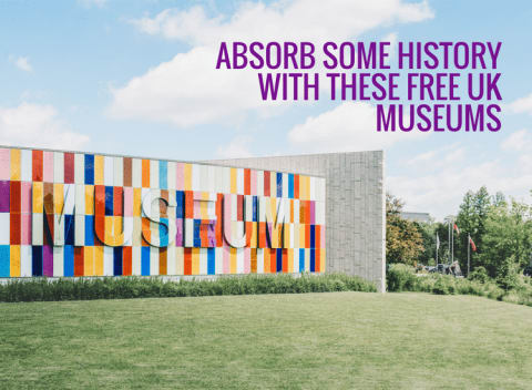Absorb some history with these free museums in the UK