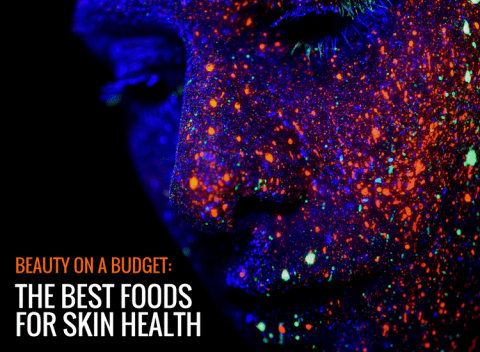 Beauty on a Budget: The Very Best Foods to improve your Skin Health