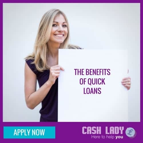 What are the benefits of quick loans?