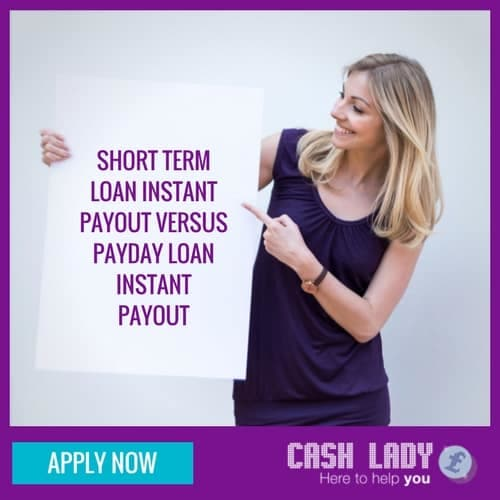 short term loan instant payout versus payday loan instant payout
