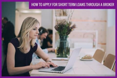How to apply for short term loans through a broker