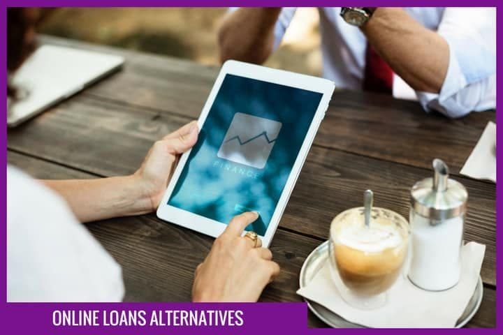 What are the alternatives to online loans?