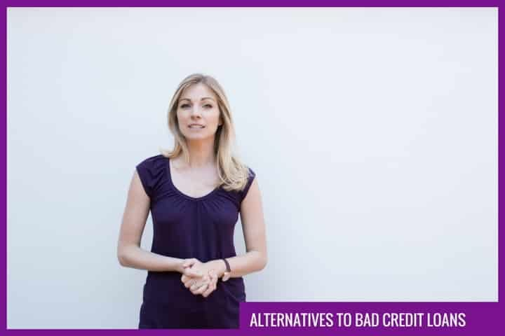 What are the alternatives to bad credit loans?