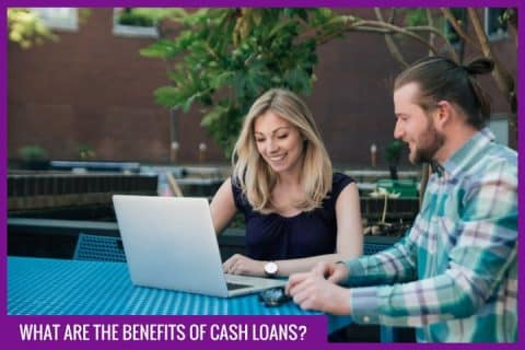 The benefits of cash loans