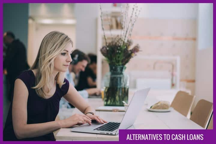 What Are The Alternatives To Cash Loans?