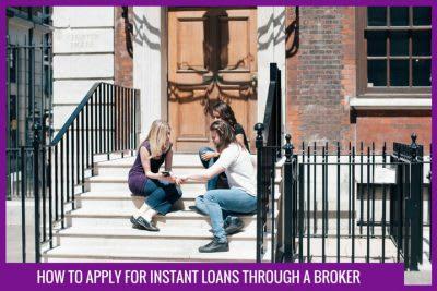 instant loans through a broker