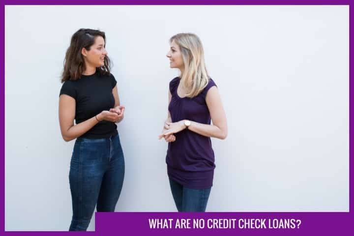 What are no credit check loans?