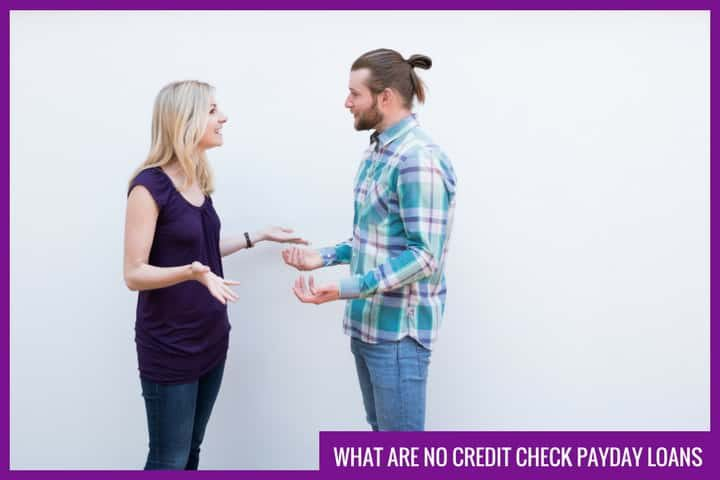 What are no credit check payday loans?