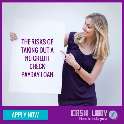 the risks of taking out a no credit check payday loan