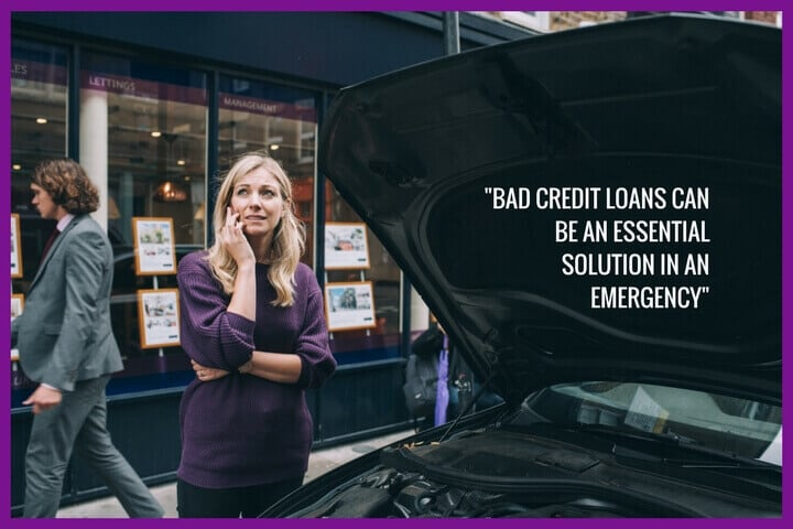 Bad credit loans are often needed for financial emergencies like a car breakdown.
