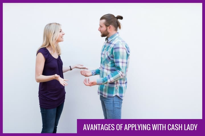 Advantages of applying with Cash Lady