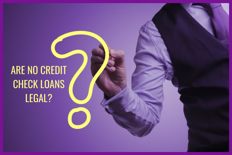 What are the legal aspects of borrowing without a credit check?