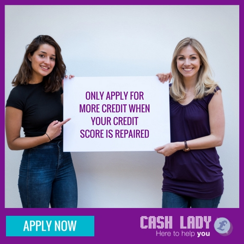 Only apply for more credit when your creidt score is repaire