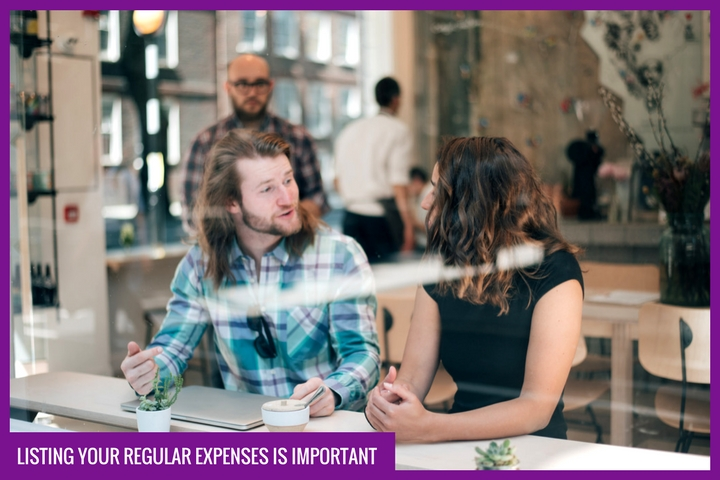 Listing your regular expenses is important
