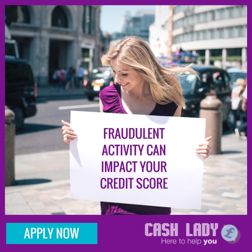 Fraudulent activity can impact your credit score