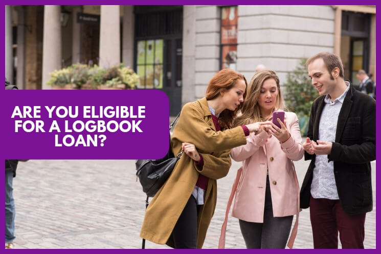 learn what you should know to be eligible for a logbook loan