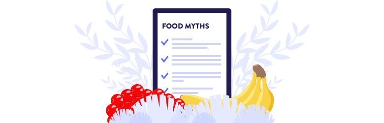 An illustration of cherry tomatoes and bananas in front of a list of food myths.