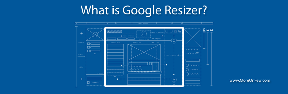 What is Google Resizer?