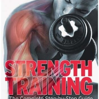 Strength Training - The Complete Step-by-Step Guide