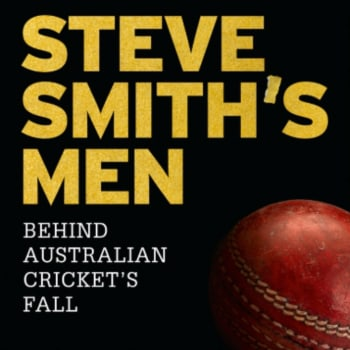 Steve Smith's Men: Behind Australian Cricket's Fall