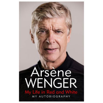 Arsene Wenger - My life in Red and White - Out of Stock - Notify Me