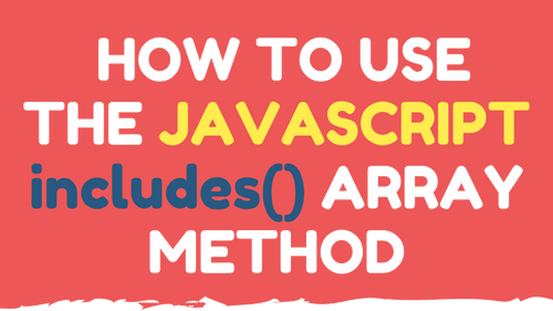 How to use the javascript inclues array method.png