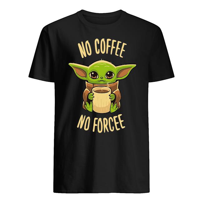 The Mandalorian Baby Yoda no coffee no forcee Men's T-Shirt