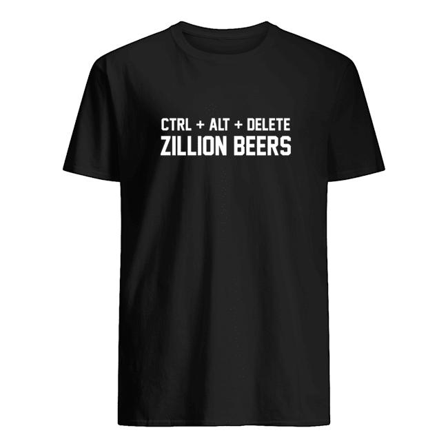 Official] Ctrl + Alt + Del Zillion Beers T Shirt