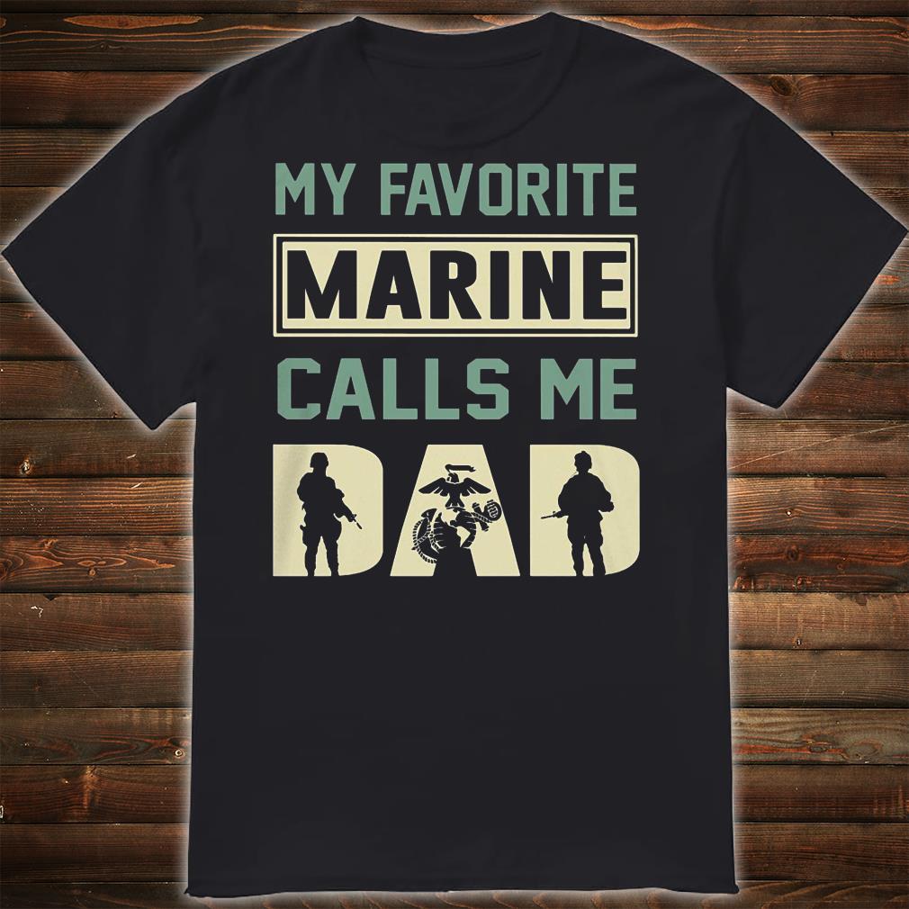 f0f38ba0 My favorite marine calls me dad shirt