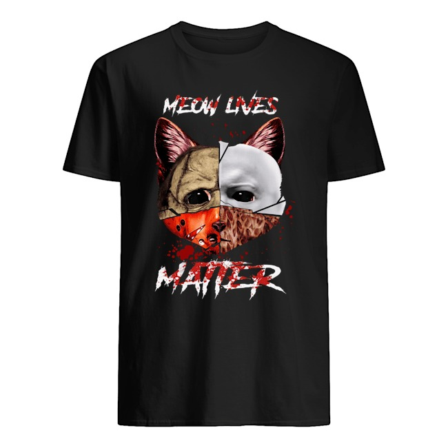 Cat Face of Jason, Michael Myers, Freddy Krueger, Leatherface Meow Meow Lives Matter shirt
