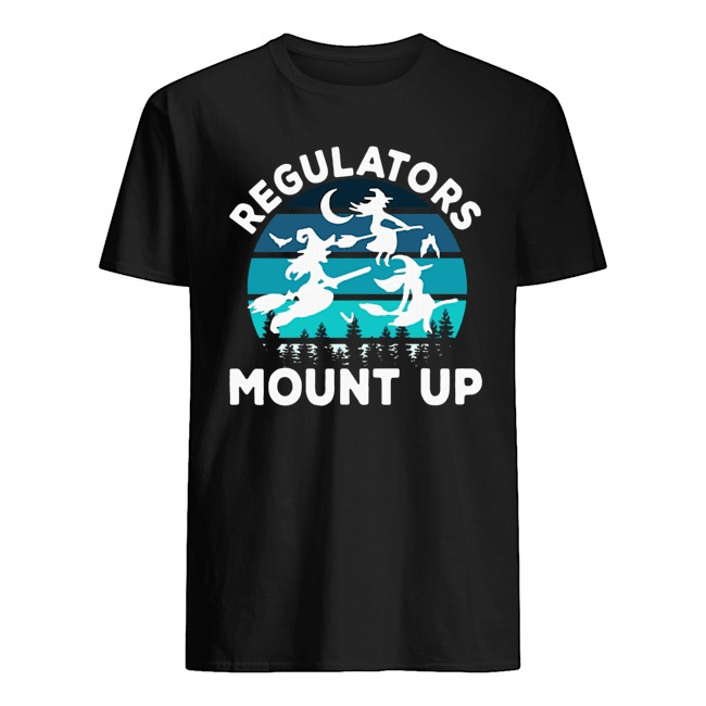 Regulators Mount Up Funny Halloween Flying Witches Shirt