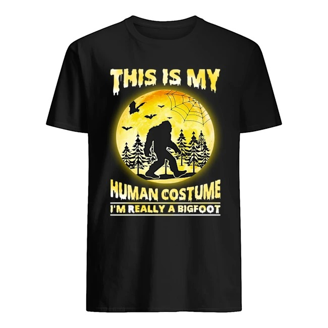 This is My Human Costume I_m Really A Bigfoot Funny Halloween Shirt
