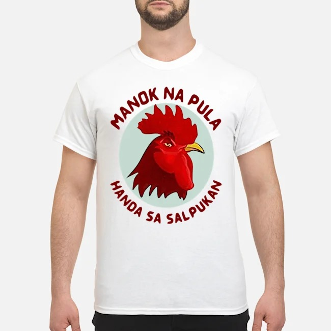 Manok Na Pula Sublimation Dryfit Philippines Handa Sa Salpukan shirt