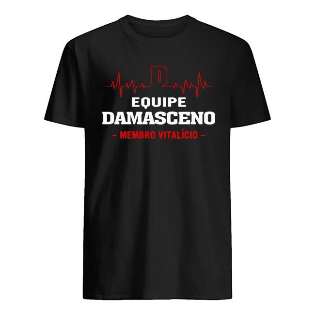 Equipe Damasceno Membro Vitalício Shirt
