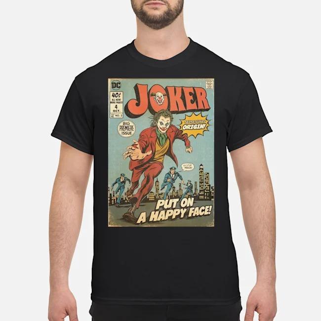 Joker put on a happy face comic shirt