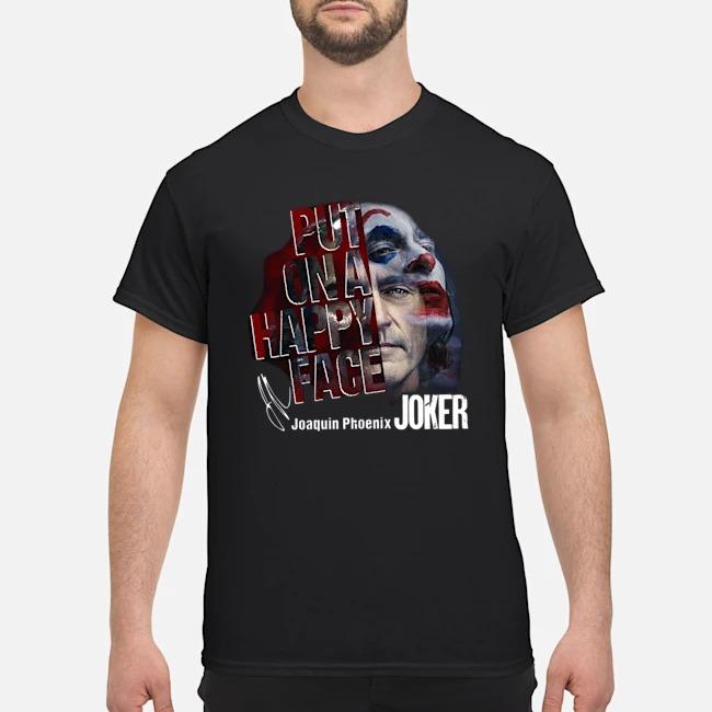 But On A Happy Face Joaquin Phoenix Joker Signature Shirt