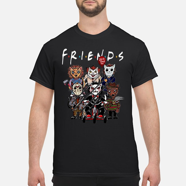 Friends Horror Characters you_ll float too shirt