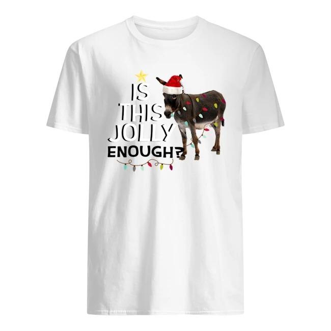 Donkeys Is This Jolly Enough Shirt