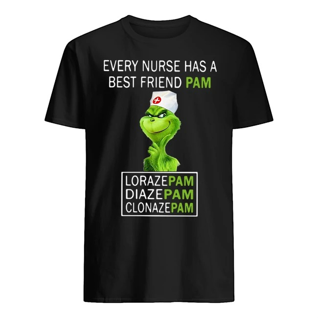 The Grinch every nurse has a best friend Pam Lorazepam Diazepam Clonazepam Shirt