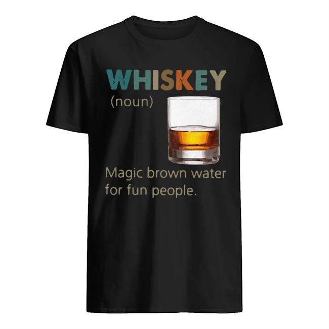 Whiskey Noun Magic brown water for fun people vintage shirt
