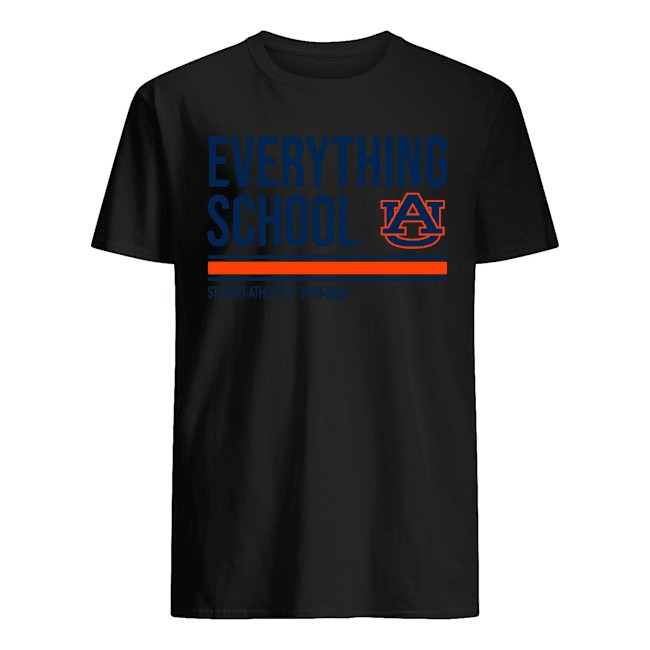 Everything School Auburn Tigers Student Athlete 2019 2020 Shirt