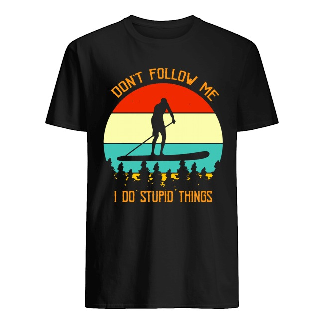 Ferry Man Don't Follow Me I Do Stupid Things Vintage Shirt