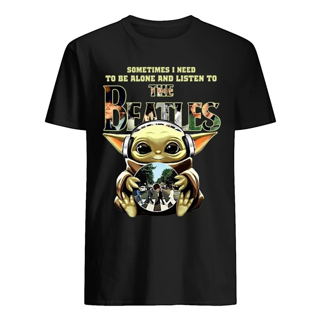 Baby Yoda Sometime I Need To Be Alone And Listen To The Beatles Shirt