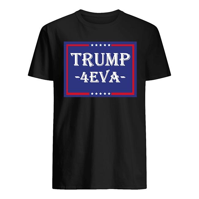 Donald Trump 4EVA Shirt