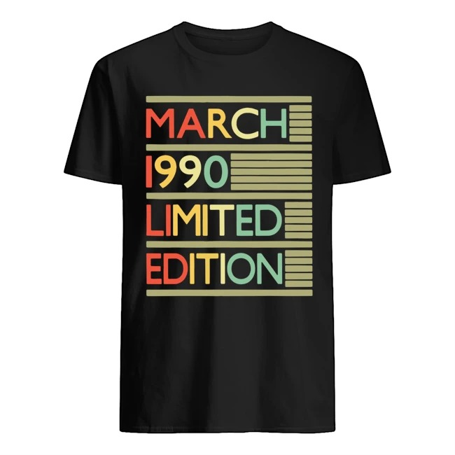 30 Years old 30th Birthday March 1990 Limited Edition Shirt