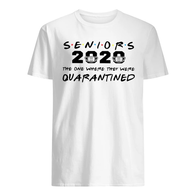 Seniors 2020 The One Where They Were Quarantined Tee Shirt