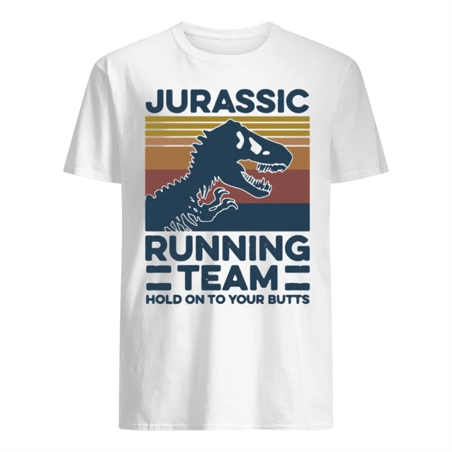 Jurassic Running Team Hold On To Your Butts Vintage Shirt