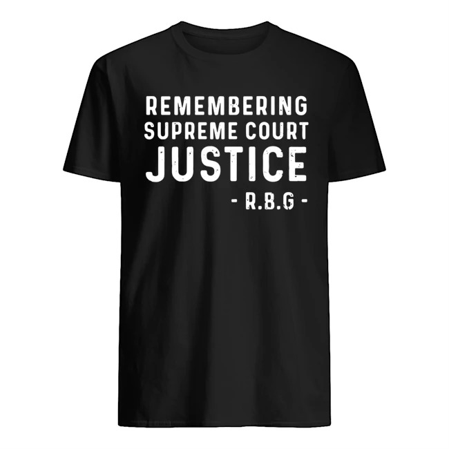 Remembering supreme court justice RBG shirt