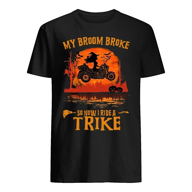 Witch my broom broke so now I ride a trike Halloween shirt